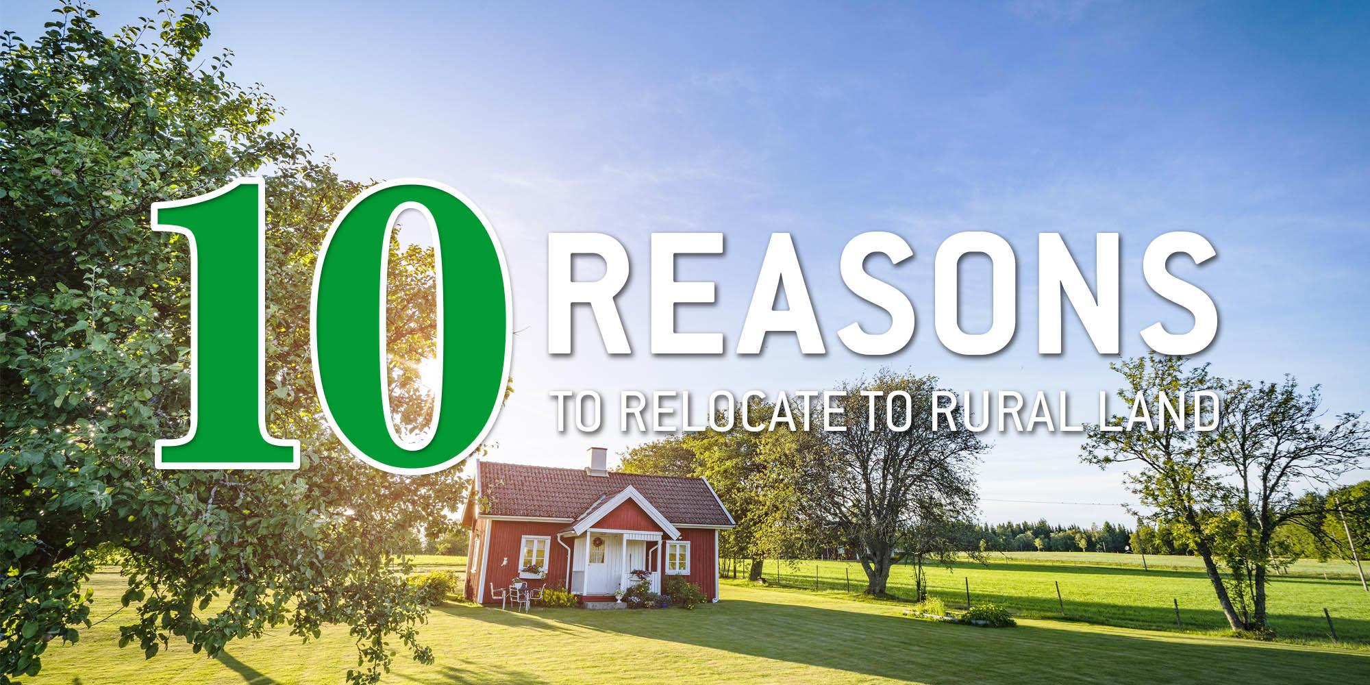 10 Reasons to Relocate to Rural Land - article image